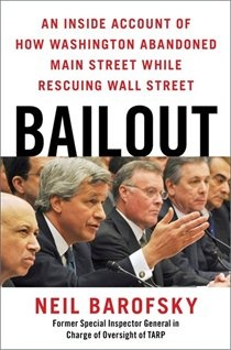 Summer reading!  ---  An inside story of the bailout of Wall Street told by Neil Barofsky, the special Inspector General in charge of oversight of the Troubled Asset Relief Program (TARP) in 08-09.