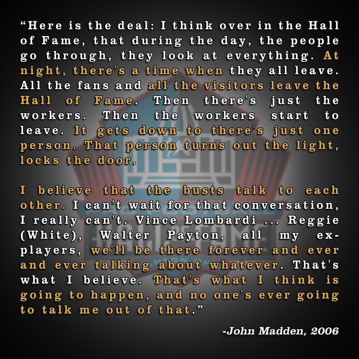 #Quote from John Madden's enshrinement speech. The former #Raiders coach was enshrined into the Pro Football Hall of Fame on Aug. 5, 2006.