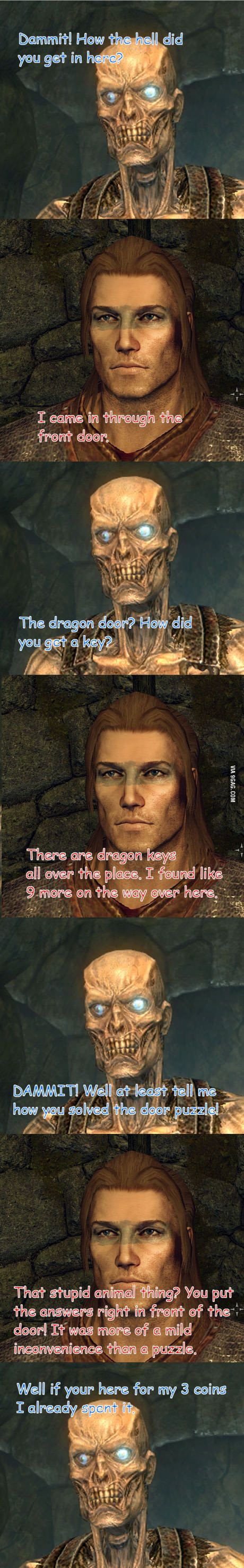 Skyrim Security. IDK about you, but Skeletor's voice was all I could imagine coming out of that draugr's mouth