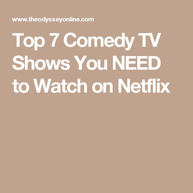 Top 7 Comedy TV Shows You NEED to Watch on Netflix