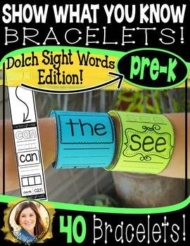 "Show What You Know Bracelets! {Dolch Sight Words Edition for Pre-K} Includes 40 bracelets to use as word work, spelling practice or as a take-home to wear when students are asked the age-old question, ""What did you learn at school today?"""
