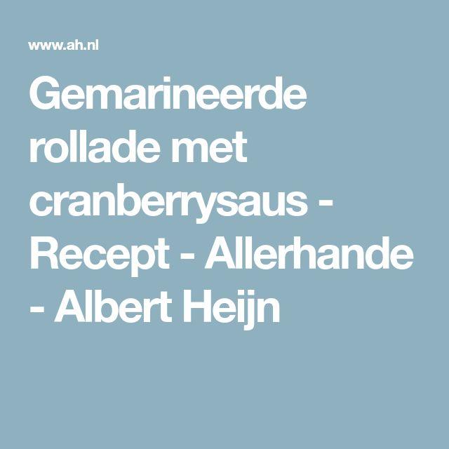 Gemarineerde rollade met cranberrysaus - Recept - Allerhande - Albert Heijn