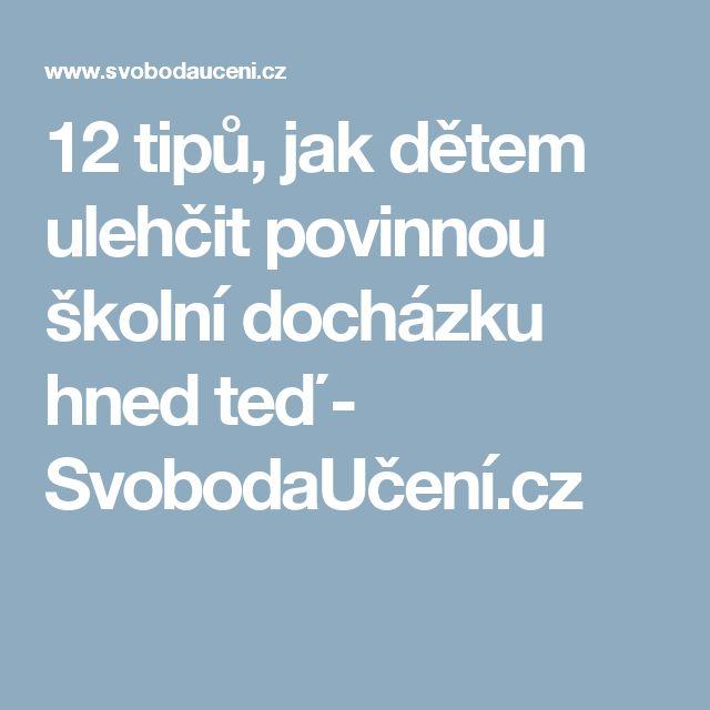 12 tipů, jak dětem ulehčit povinnou školní docházku hned teď - SvobodaUčení.cz