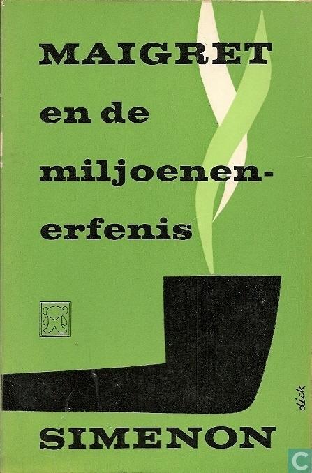 Maigret En De Miljoenerfenis - Dick Bruna