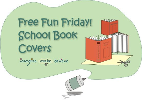 Free Fun Friday – Book Covers - Imagine. Make. Believe, school book covers, decoration ideas, children, back to school, kids  #backtoschool #bookcovers #kids #school #craft