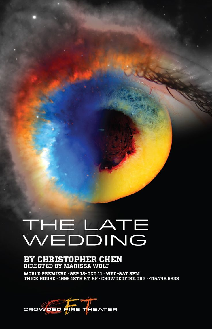 Promotional artwork for THE LATE WEDDING, kaleidoscopic, mind-bending, and ultimately luminous journey of the soul by Christopher Chen premiering at Crowded Fire Theater in 2014. Artwork by Cheshire Isaacs.