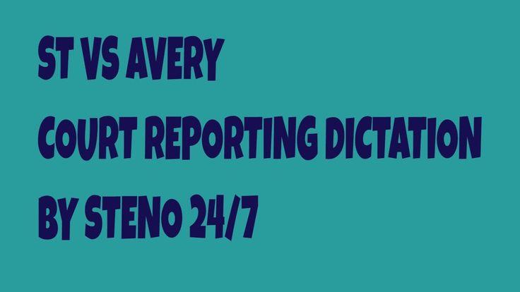 St vs Steven AVERY # 20 Court Reporting Dictation