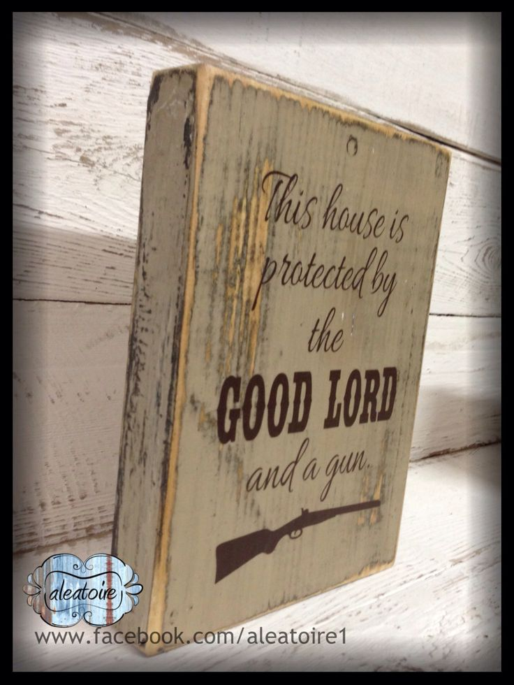 This House is Protected by the Good Lord and a Gun by aleatoire, $13.00