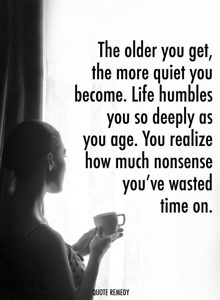 The Older You Get Getting Older Quotes Older Quotes