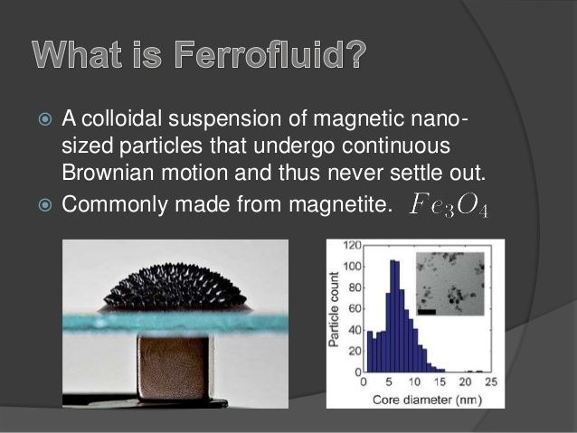A colloidal suspension of magnetic nanosized particles that undergo continuous Brownian motion and thus never settle out. ...