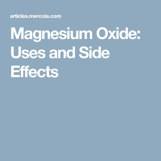 Magnesium Oxide: Uses and Side Effects