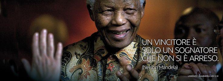 UN VINCITORE È SOLO UN SOGNATORE CHE NON SI È ARRESO. (Nelson Mandela)