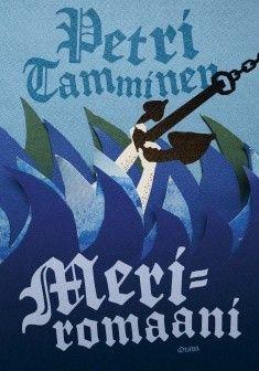 Title: Meriromaani | Author: Petri Tamminen | Designer: Piia Aho