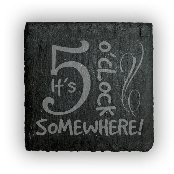 Square Slate Coasters (set of 4)  - It's 5 o'clock somewhere!