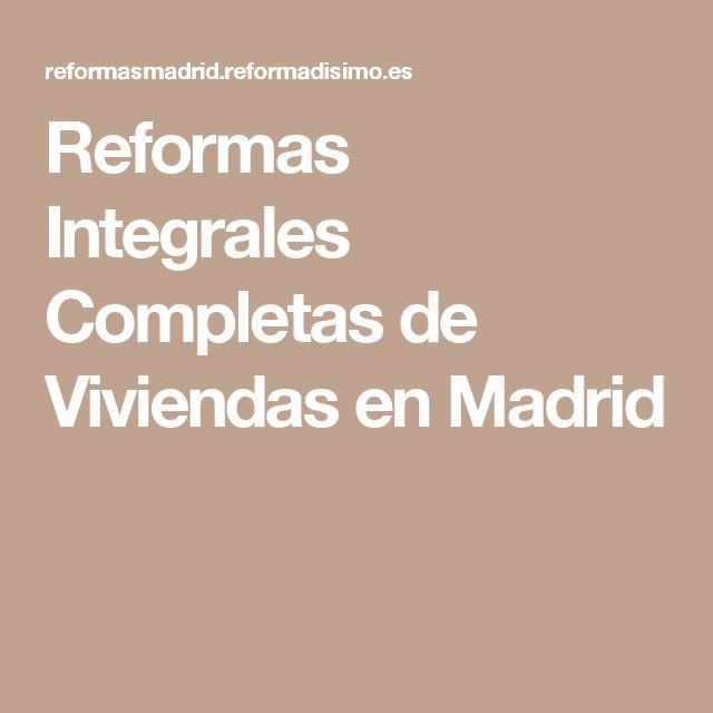 Reformas Integrales Completas de Viviendas en Madrid