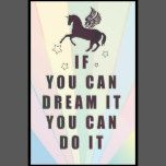 """""""if you can dream it, you can do it """".    if you can dream it, you can do it is a quote from Walt and i put it with a unicorn flying!            Please feel free to leave your comments and your review! You feedback is important!"""