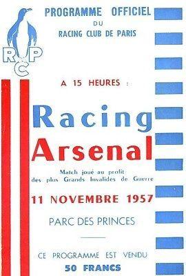 Racing Club Paris 1 Arsenal 1 in Nov 1957 at Parc des Princes. The programme a2681d446107e