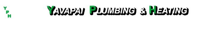 Yavapai Plumbing  Heating - Serving Prescott to Flagstaff AZ