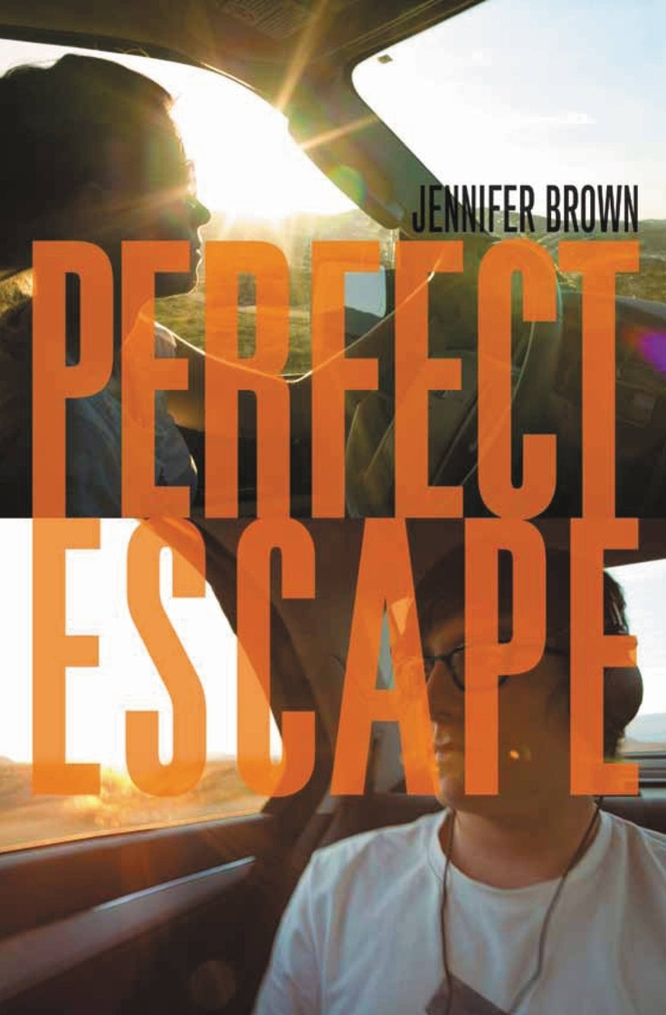 Perfect Escape – Jennifer Brown. I LOVED this book! When I was on vacation I finished the entire book in 3 days!