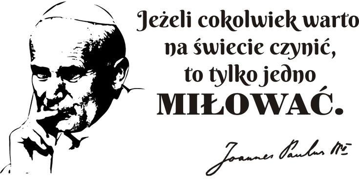 Cytaty, sentencje, papież - Jan Paweł II - 78