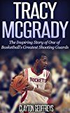 Free Kindle Book -   Tracy McGrady: The Inspiring Story of One of Basketball's Greatest Shooting Guards (Basketball Biography Books) Check more at http://www.free-kindle-books-4u.com/sports-outdoorsfree-tracy-mcgrady-the-inspiring-story-of-one-of-basketballs-greatest-shooting-guards-basketball-biography-books/