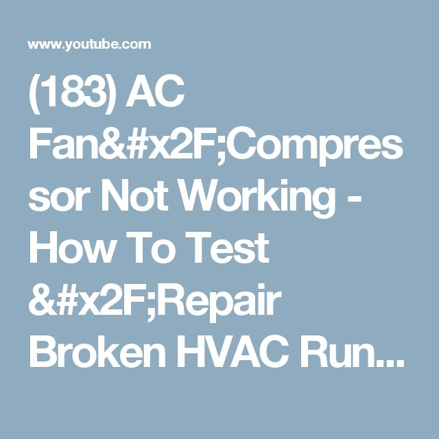 (183) AC Fan/Compressor Not Working - How To Test /Repair Broken HVAC Run Start Capacitor Air Condition HD - YouTube
