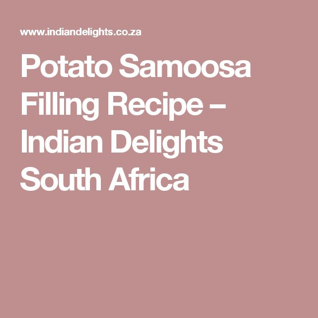 Potato Samoosa Filling Recipe – Indian Delights South Africa