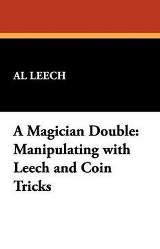 A Magician Double: Manipulating with Leech, by Al Leech / Coin Tricks, by Tom Osborne (Paperback)