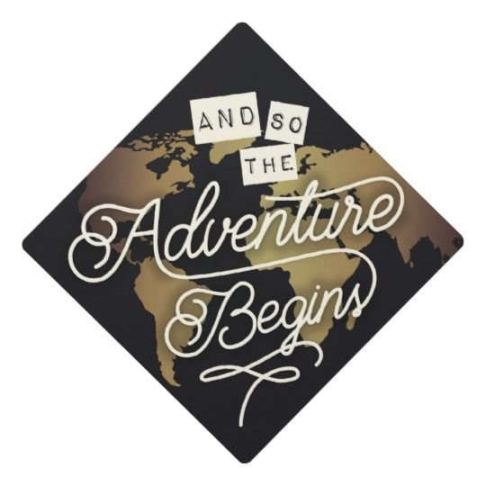 And so the Adventure Begins - Grad Cap Topper | Zazzle.com