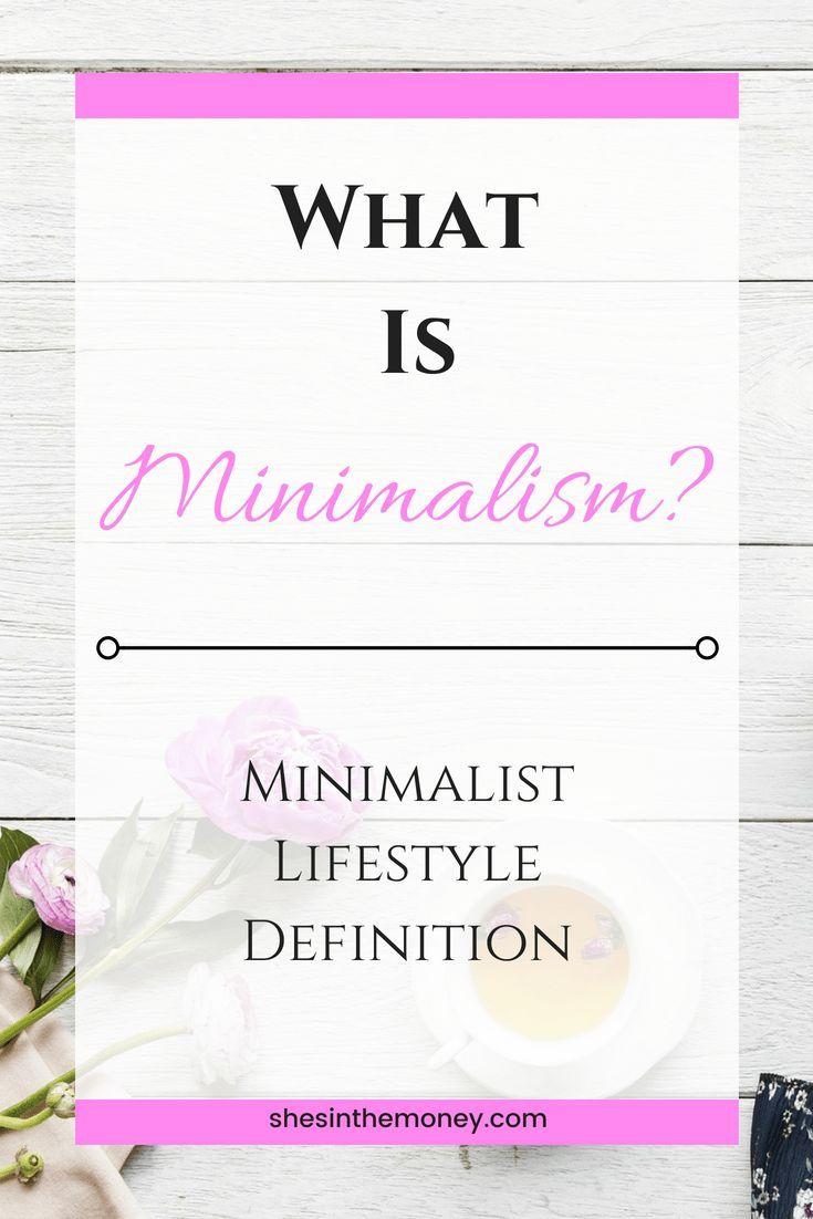 What Is Minimalism Minimalist Lifestyle Definition Minimalism Minimalist Lifestyle Minimalism Lifestyle