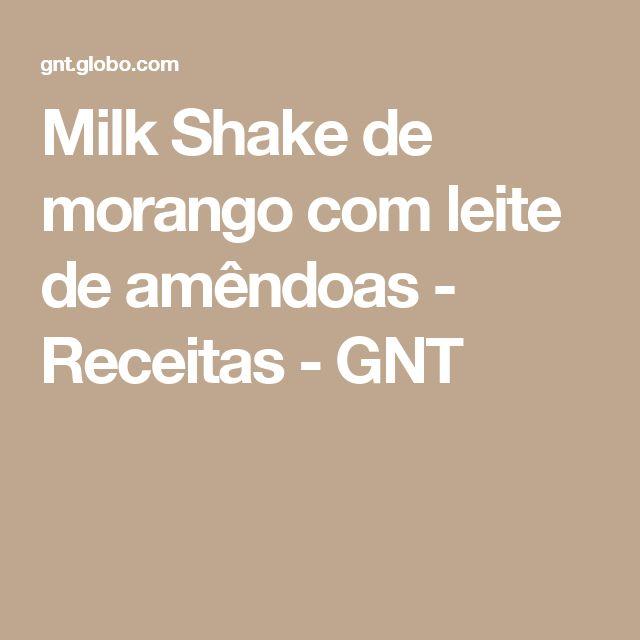 Milk Shake de morango com leite de amêndoas - Receitas - GNT