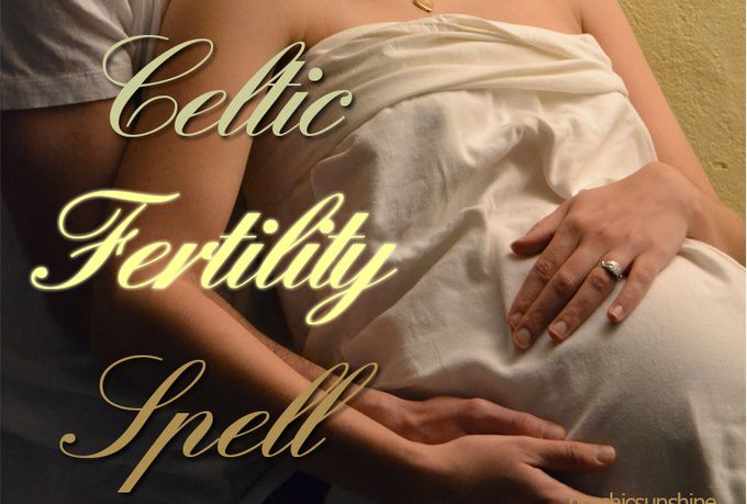 cast an ancient celtic fertility spell to help you achieve pregnancy