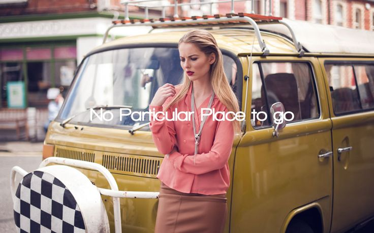 No Particular Place to go - Lookbooks - Features