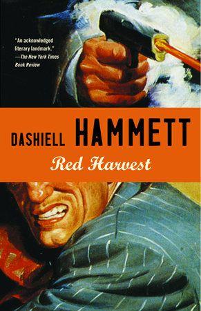 Red Harvest by Dashiell Hammett | PenguinRandomHouse.com