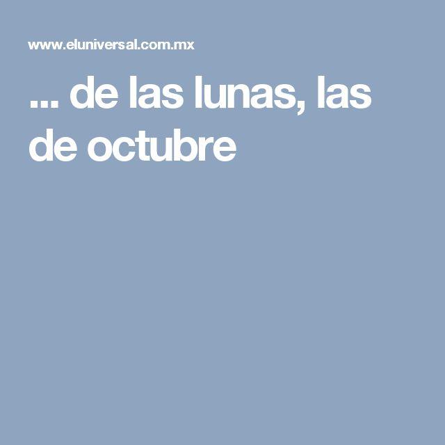 ... de las lunas, las de octubre