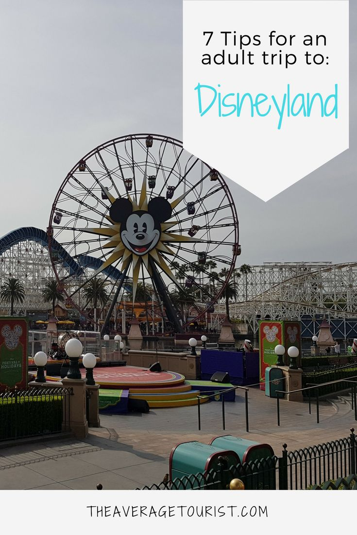 Disneyland for Adults - what you need to know before your trip!