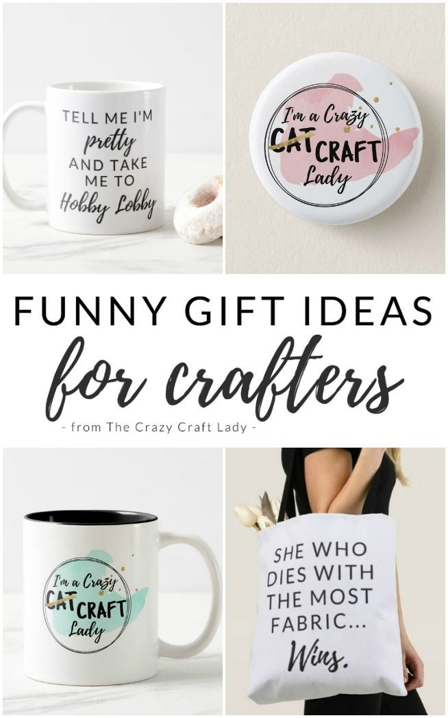 Funny Gift Ideas For Crafters Funny Crafting Mugs And Crafting Tote Bags From The Crazy Craft Lady Affiliate Gifts Funny Gifts Inspirational Gifts