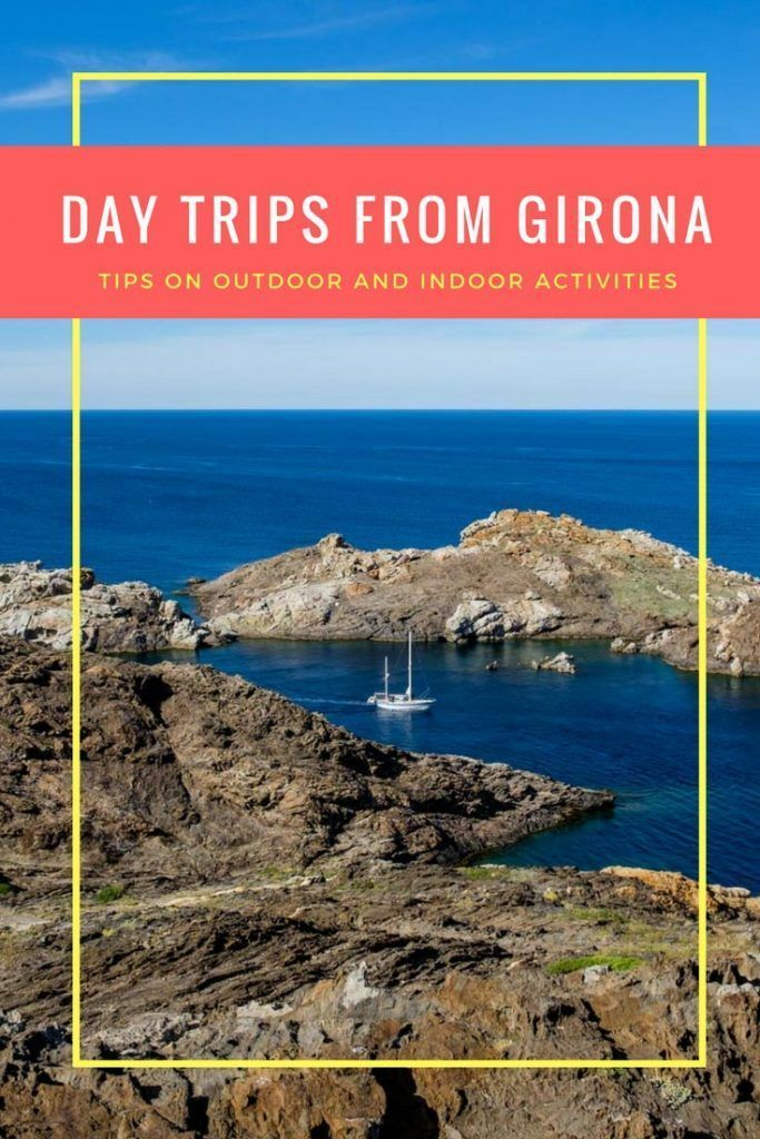 Day Trips from Girona: The Best Indoor and Outdoor Activities. Click here to learn more!