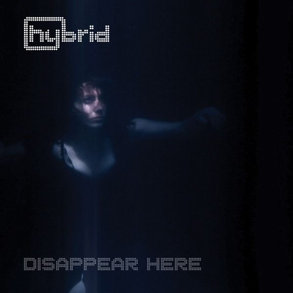 Hybrid - Disappear Here - 2010