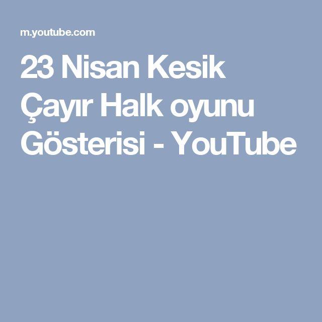23 Nisan Kesik Çayır Halk oyunu Gösterisi - YouTube