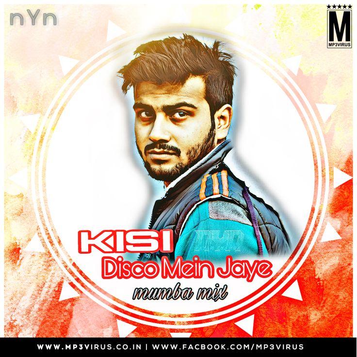 Kisi Disco Mein - DJ NYN Latest Song, Kisi Disco Mein - DJ NYN Dj Song, Free Hd Song Kisi Disco Mein - DJ NYN , Kisi Disco Mein - DJ NYN First on Internet
