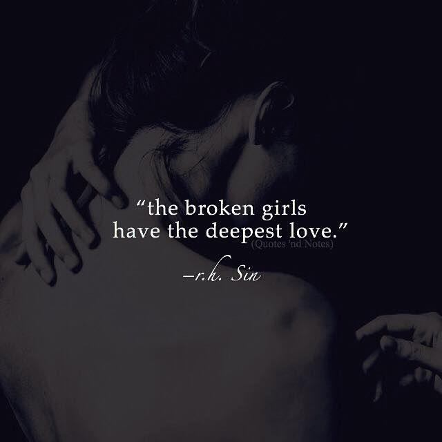 The broken girls have the deepest love. -R.H.Sin —via http://ift.tt/2eY7hg4