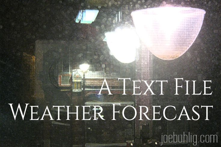 I guess if I'm going to use text files for everything then my weather forecast needs to be included. http://joebuhlig.com/a-text-file-weather-forecast/