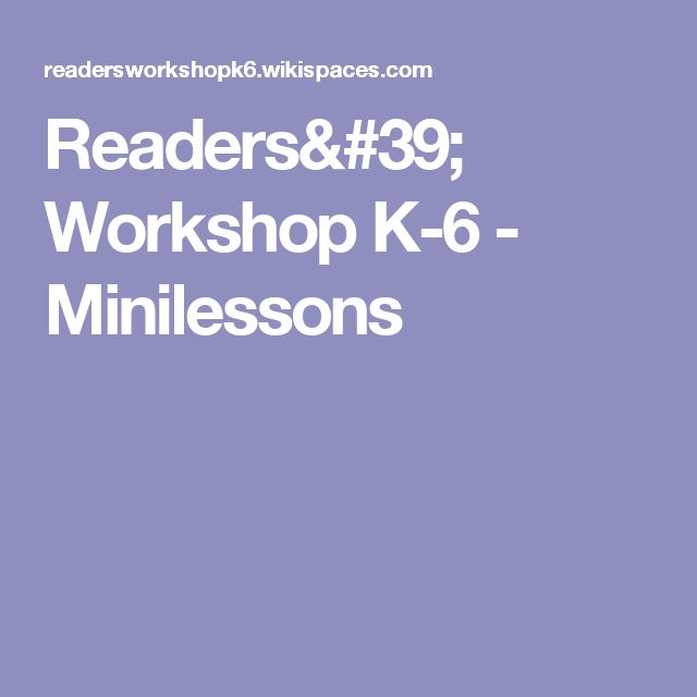 Readers' Workshop K-6 - Minilessons