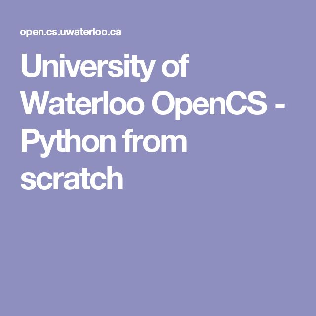 University of Waterloo OpenCS - Python from scratch