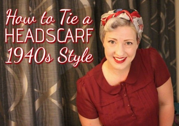 Video tutorial on how to tie a headscarf 1940s landgirl style. If you've ever wondered how to get that Rosie the Riveter headscarf look, here it is.