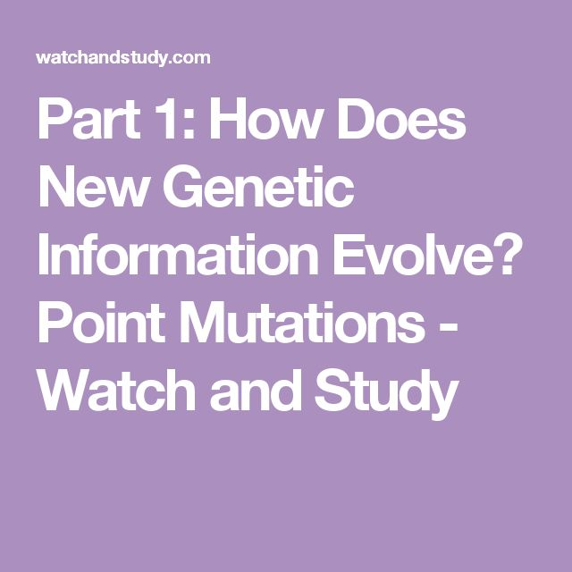 Part 1: How Does New Genetic Information Evolve? Point Mutations - Watch and Study