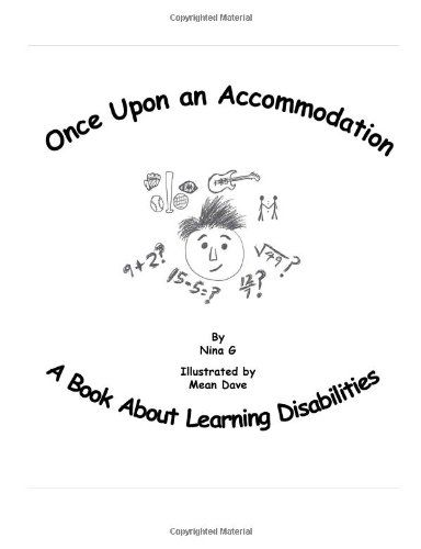 Once Upon An Accommodation: A Book About Learning Disabil