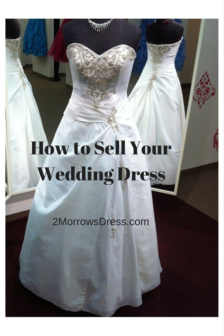 Everything you need to know to Sell Wedding Dress!   How to price it, market it, where to sell it fast or for top $$.