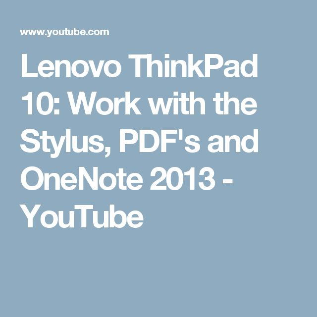 Lenovo ThinkPad 10: Work with the Stylus, PDF's and OneNote 2013 - YouTube